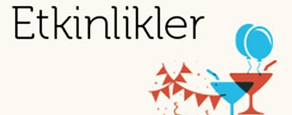 etkinlikler-6b3232d6a0a008470c2d58158c62bf56